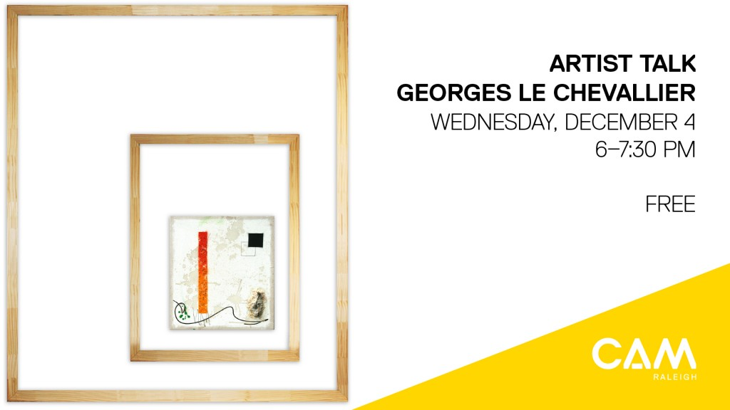 Artist Talk: Georges Le Chevallier, December 4, 6–7:30pm
