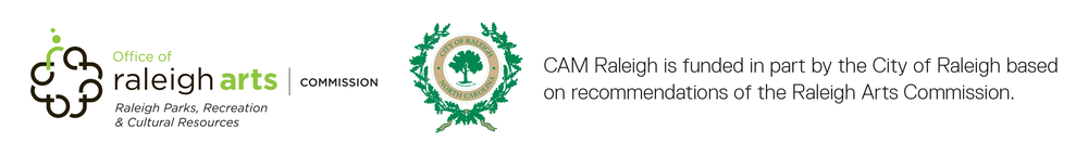 CAM Raleigh is funded in part by the City of Raleigh based on recommendations of the Raleigh Arts Commission